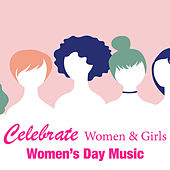 Celebrate Women & Girls Women's Day Music de Various Artists