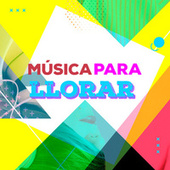 Música para llorar by Various Artists