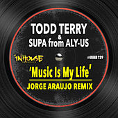 Music is My Life (Jorge Araujo Remix) by Todd Terry