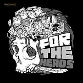 For The Heads Compilation Vol. 3 by Various Artists