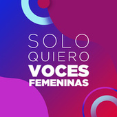 Solo quiero voces femeninas von Various Artists