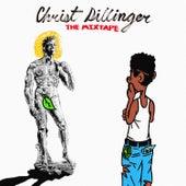 CHRIST DILLINGER THE MIXTAPE by Christ Dillinger