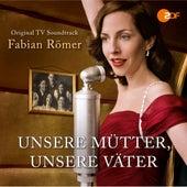 Unsere Mütter, unsere Väter (Original Television Soundtrack) von Fabian Römer (F.R.)