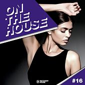 On the House, Vol. 16 by Various Artists
