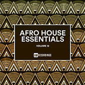 Afro House Essentials, Vol. 12 by Various Artists