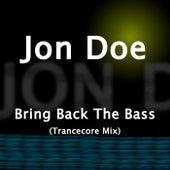 Bring Back The Bass by Jon Doe