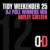 Tidy Weekender 25: DJ Poll Winners Mix 12 de Hayley Colleen