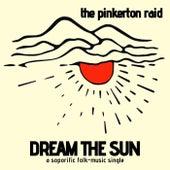 Dream the Sun by The Pinkerton Raid