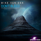 Don't Bleed by Mike Vandee