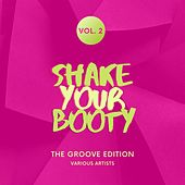 Shake Your Booty (The Groove Edition), Vol. 2 by Various Artists