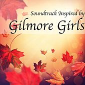 Soundtrack Inspired by Gilmore Girls by Various Artists