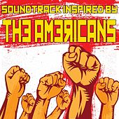 Soundtrack Inspired by the Americans by Various Artists