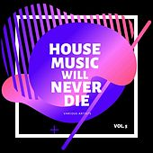 House Music Will Never Die, Vol. 5 de Various Artists
