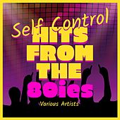 Self Control (Hits from the 80ies) de Various Artists