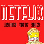 Netflix Inspired Theme Songs de Various Artists