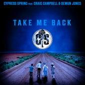 Take Me Back by Cypress Spring