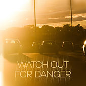 Watch Out for Danger de Various Artists