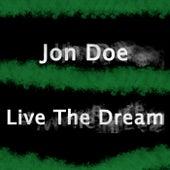 Live The Dream by Jon Doe