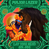 Lay Your Head On Me (feat. Marcus Mumford) by Major Lazer