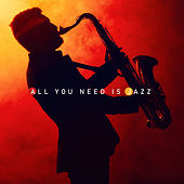 All You Need Is Jazz von Various Artists