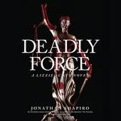 Deadly Force (Unabridged) by Jonathan Shapiro