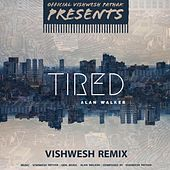 Tired (Alan Walker) - Vishwesh Remix by Vishwesh Pathak