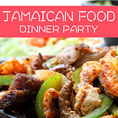 Jamaican Food Dinner Party von Various Artists