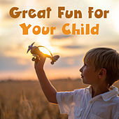 Great Fun for Your Child by Various Artists