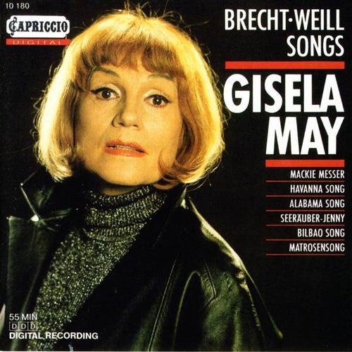 Weill, K.: Happy End / Das Berliner Requiem / The Threepenny Opera / Aufstieg Und Fall Der Stadt Mahagonny by Gisela May