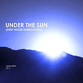 Under The Sun, Vol. 4 (Deep-House Sandcastles) de Various Artists
