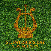St. Patrick's Day New Age  2020 - Soothing Harp Music, Irish Nature Music, Deep Relaxation, Festive Celebration of the Day of Happiness by New Age