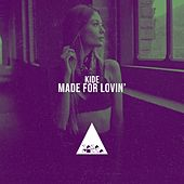 Made for Lovin' by Kid-E