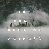 you don't know me anymore by Snoozegod
