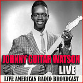 Johnny Guitar Watson Live (Live) by Johnny 'Guitar' Watson