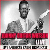 Johnny Guitar Watson Live (Live) von Johnny 'Guitar' Watson