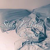 Stay In Bed Country Music von Various Artists