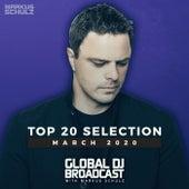 Global DJ Broadcast - Top 20 March 2020 von Markus Schulz