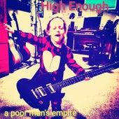 High Enough de A Poor Man's Empire