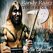 Too Far Gone (feat. Joe Cafarella) de Randy Raatz