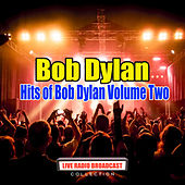 Hits of Bob Dylan Volume Two (Live) von Bob Dylan