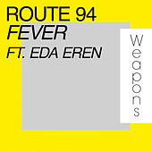 Fever by Route 94