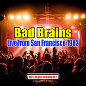 Live from San Francisco 1982 (Live) de Bad Brains