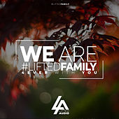 We Are #LiftedFamily 4ever with you by Various Artists