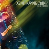One House Nation: Vocal to Minimal de Various Artists