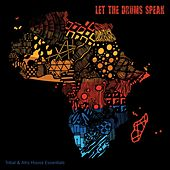 Let the Drums Speak: Tribal & Afro House Essentials de Various Artists