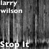 Stop It de Larry Wilson