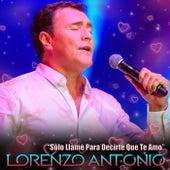 Sólo Llamé para Decirte Que Te Amo (En Vivo) de Lorenzo Antonio