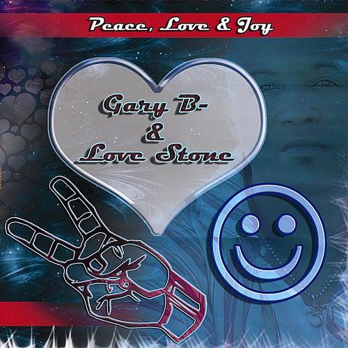 Peace, Love & Joy by Gary B & The Notions