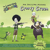 Groovy Green from The Learning Groove by Mr. Eric