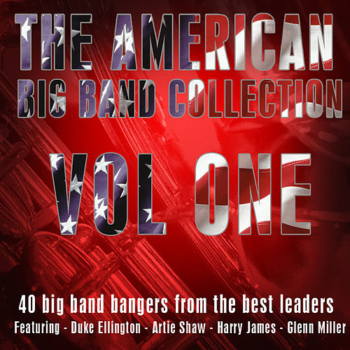 The American Big Band Collection Vol 1 by Various Artists